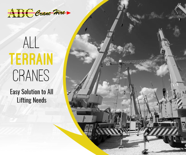 All Terrain Cranes: Your Easy Solution to All Lifting Needs