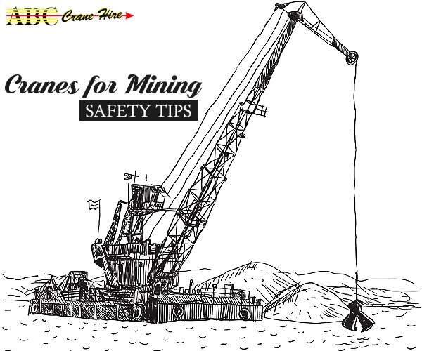 Safety Tips To be Remembered When Using Cranes for Mining