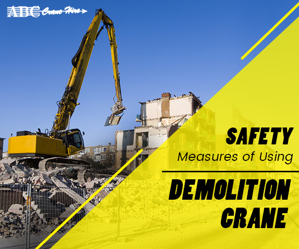 Safety Measures to be Followed When Using a Demolition Crane