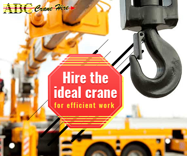 Your Ideal Crane – What Crane Should You Hire?