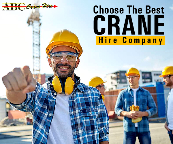 Top 5 Reasons to Choose ABC Crane for Crane Hire