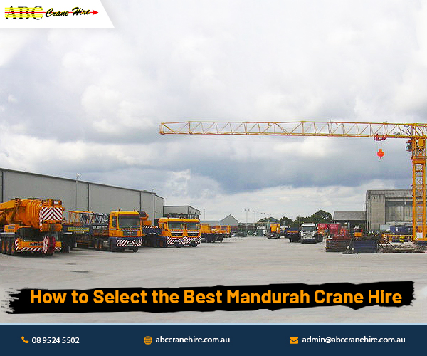 How to Select the Best Mandurah Crane Hire?