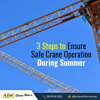 3 Steps to Ensure Safe Crane Operation During Summer