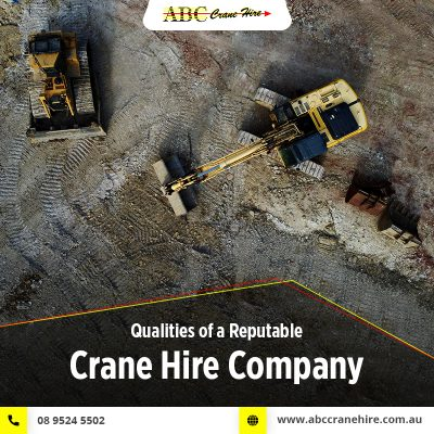 3 Qualities of a Reputable Crane Hire Company in Kwinana