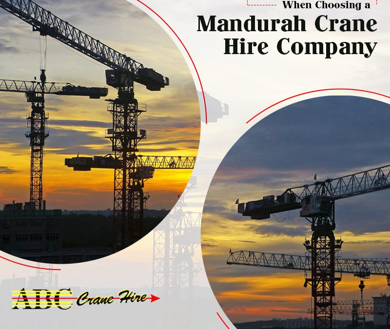 What Questions to Ask When Choosing a Mandurah Crane Hire Company?