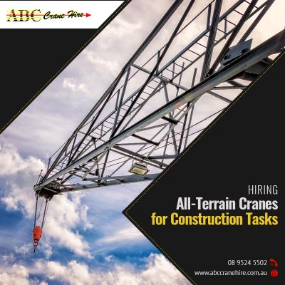 3 Best Reasons to Hire All-Terrain Cranes for Construction Tasks
