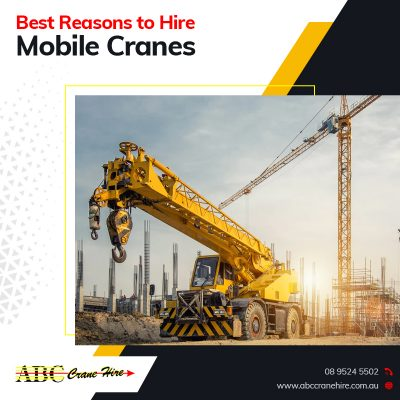4 Crucial Reasons to Hire Mobile Cranes in Perth